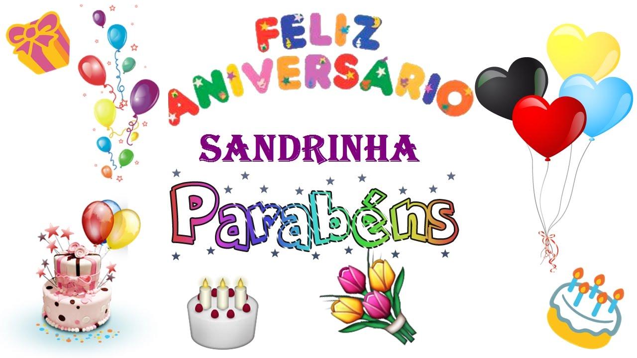 Feliz Aniversário Youtube: FELIZ ANIVERSÁRIO SANDRINHA !!!! EBAAAAA