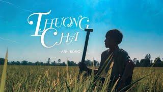 Download lagu THƯƠNG CHA (Offcial MV) l Anh Rồng Official - NGUYỄN VĂN DĨ KHANG