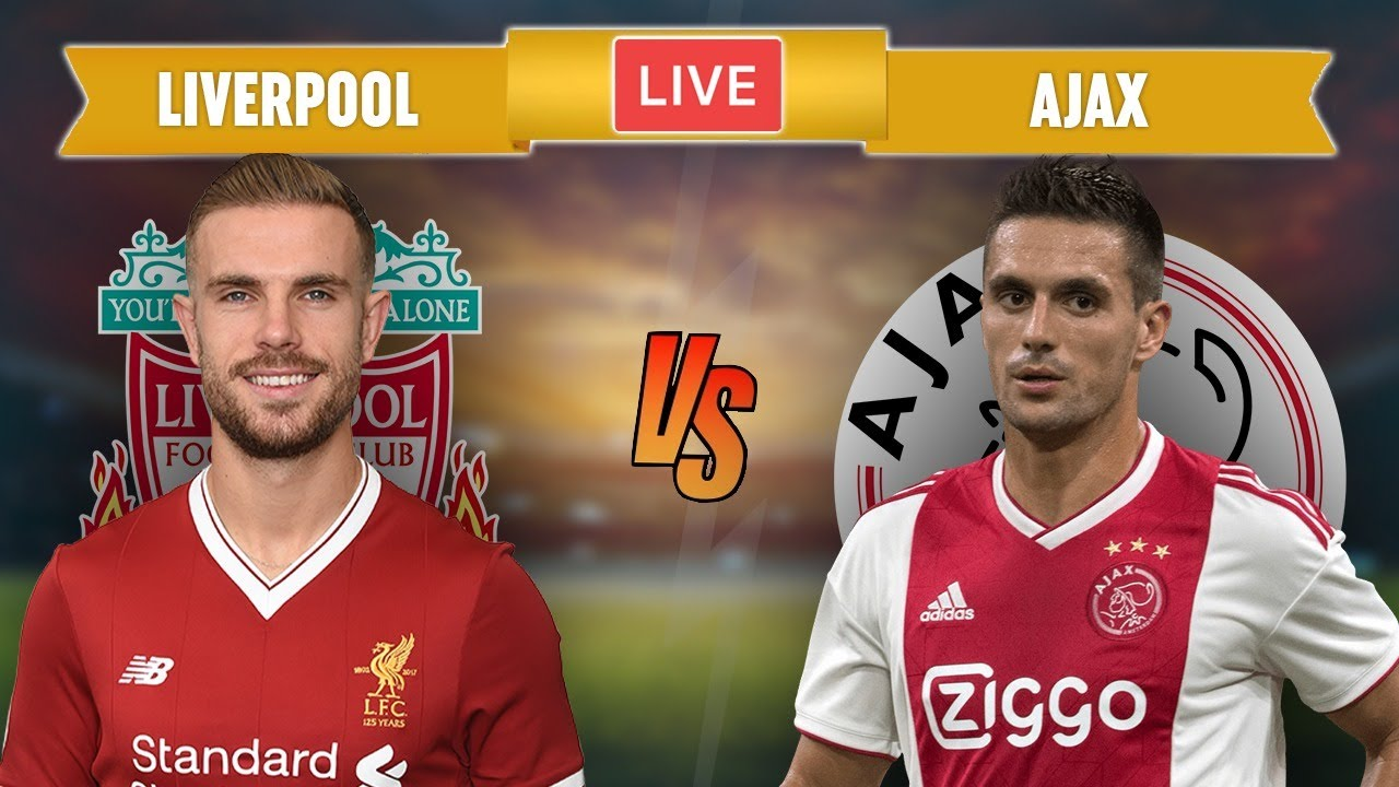 Liverpool vs. Ajax Live Stream: Watch Champions League Online ...