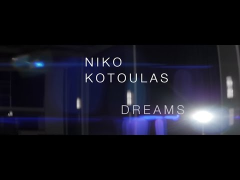 Niko Kotoulas - Dreams (Official Music Video)