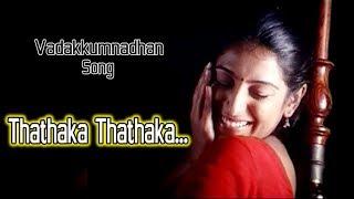 Thathaka Thathaka - Vadakkumnadhan Malayalam Movie Song | Mohanlal | Padmapriya | Kavya madhavan