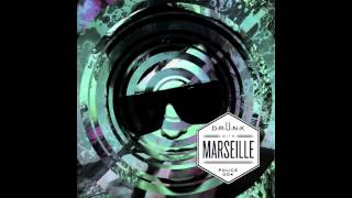 D-R-U-N-K with MARSEILLE / I Dont Need To Sleep
