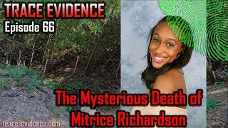 Trace Evidence - 066 - The Mysterious Death of Mitrice Richardson