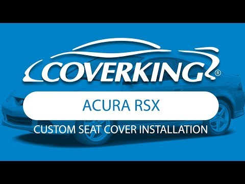 How to Install 2002-2005 Acura RSX Custom Seat Covers  COVERKING®
