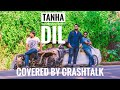 TANHA DIL - SHAAN | Cover | Use Headphones For Better Quality |#CRASHTALK #GUITARLINE