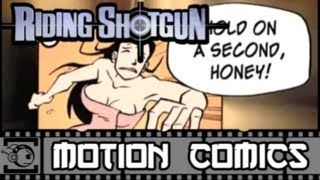 Riding Shotgun Motion Comic #1: Young Guns