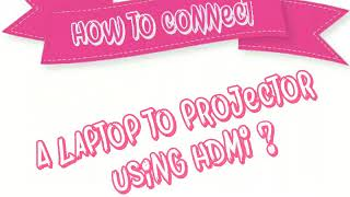 How To connect Laptop to TV and Laptop to Projector using HDMI and VGA