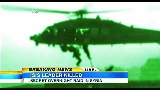 US Special Forces Secret Night Mission kills senior ISIS Commander Abu Sayyaf in Syria