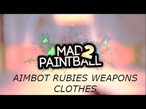 Mad Paintball 2 Aimbot Rubies Clothes Weapons Youtube