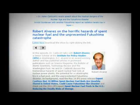 The horrific hazards of spent nuclear fuel: Helen Caldicott & Robert Alvarez - radiotalk: (full)