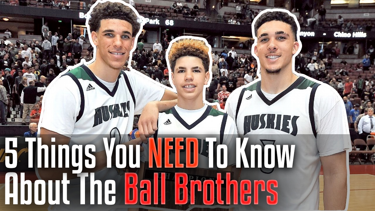 5 Things You Need To Know About The Ball Brothers Lonzo Lamelo And Liangelo Ball Youtube