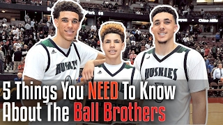 5 Things You NEED To Know About The BALL BROTHERS! Lonzo, LaMelo, and LiAngelo Ball