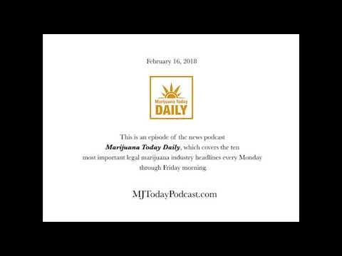 Friday, February 16, 2018 Headlines | Marijuana Today Daily News