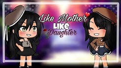 Like Mother Like Daughter | GLMM | Mother's Day Special