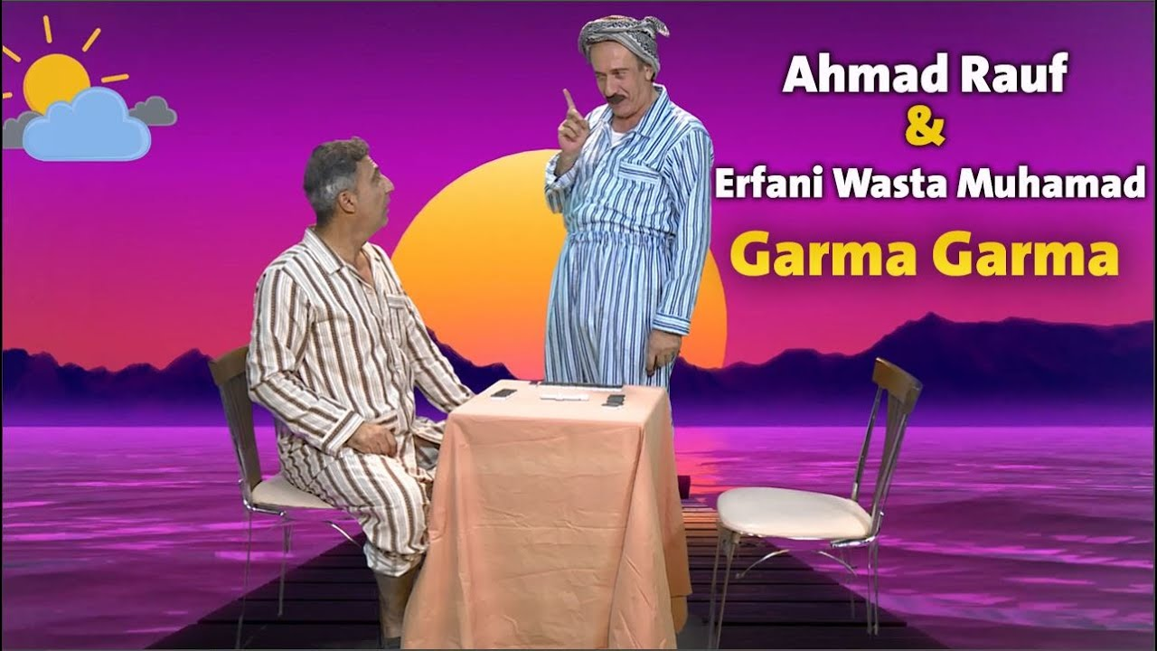 Ahmad Rauf & Erfani Wasta Muhamad - Garma Garma