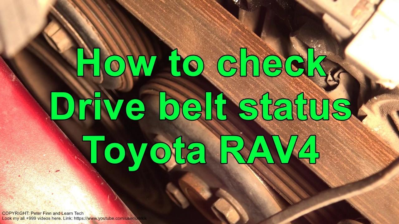 medium resolution of how to check drive belt status toyota rav4 years 1999 to 2017