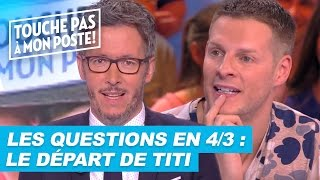 Video Les questions en 4/3 de Jean-Luc Lemoine : Le départ de Thierry Moreau download MP3, 3GP, MP4, WEBM, AVI, FLV September 2017