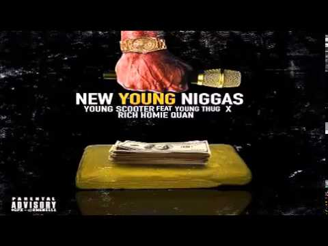 Young Scooter - New Young Niggas Feat Rich Homie Quan, Young Thug