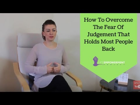 How to Overcome the Fear of Judgement That Holds Most People