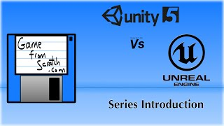 Unreal Vs Unity Tutorial Series:  The Series Introduction