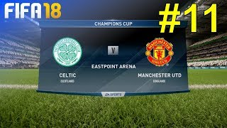 FIFA 18 - Manchester United Career Mode #11: vs. Celtic FC (Champions Cup - Away)