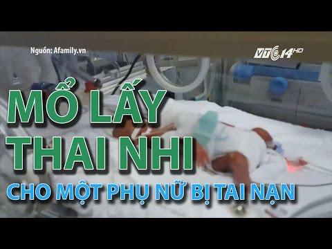 (VTC14)_Mổ lấy thai nhi cho một phụ nữ bị tai nạn
