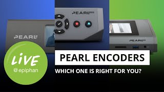 Pearl hardware encoders: Which system is right for you?