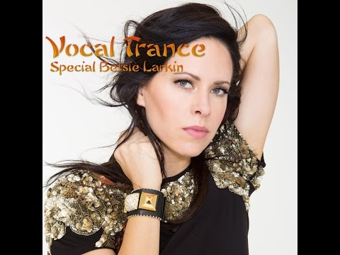 Vocal Trance Special Betsie Larkin November 2015
