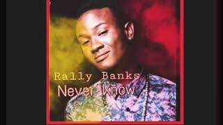 Rally Banks - Never Know Tomorrow (Official Audio)