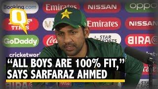 India vs Pakistan | Sarfaraz Ahmed Opens Up About Pak Players' Fitness