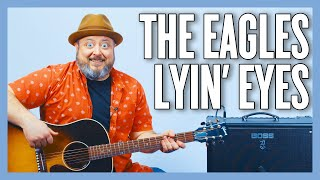 The Eagles Lyin' Eyes Guitar Lesson + Tutorial