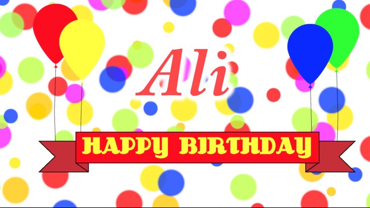 Happy Birthday Ali Song Youtube
