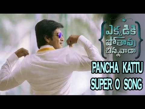 Ekkadiki Pothavu Chinnavada Songs - Pancha Kattu Super O Song | Nikhil | Hebah Patel