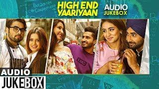 High End Yaariyan | Audio Jukebox | Jassi Gill | Ranjit Bawa | Ninja| Latest Punjabi Songs 2019