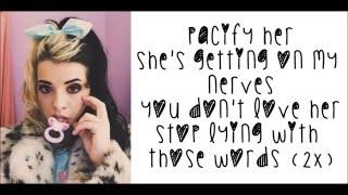 Melanie Martinez-Pacify Her (Lyrics)