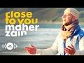 Sholawat Maher Zain Close To You Official Music Video