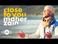 Maher Zain   Close To You   Official Music Mp3