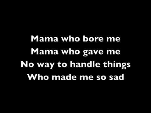 1. Mama Who Bore Me w/ Lyrics
