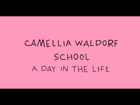 Camellia Waldorf School - A Day in The Life.