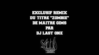 """DJ LAST ONE - """"ZOMBIE"""" DE MAITRE GIMS (REMIX OFFICIEL)"""
