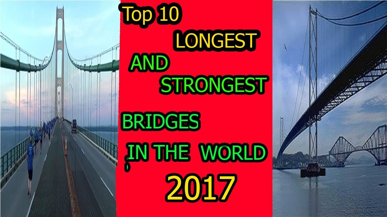 top 10 longest and strongest bridges in the world in 2017 youtube. Black Bedroom Furniture Sets. Home Design Ideas