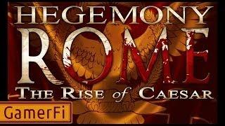 GamerFi - Hegemony: Rome - The Rise of Caesar - First Impressions