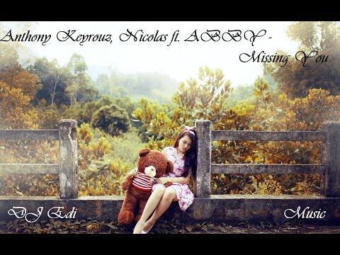 Anthony Keyrouz, Nicolas Ft. ABBY - Missing You (Deep Emotional) ♫DJ Edi♫