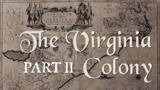 The Virginia Colony (Part 2: Indentured Servitude, Slavery, and the 1622 Massacre)