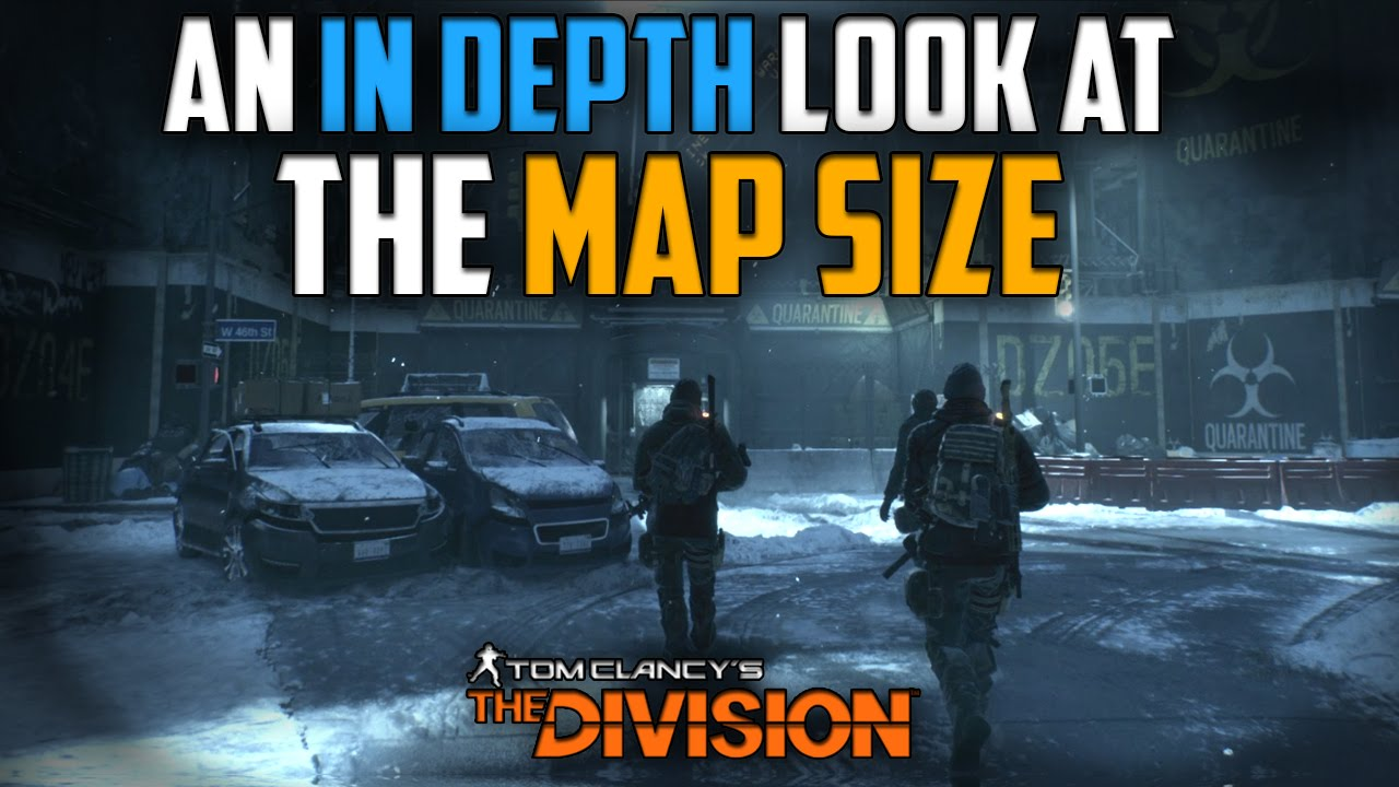 Tom Clancy\\\\\\\\'s The Division Map Size The Division | The Final Map & The Size In Depth   YouTube