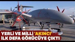 Türkiye'nin Yerli ve Milli Silahlı İHA'sı Akıncı İlk Defa Görücüye Çıktı