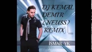 ismail yk ah leylim 2015 dj kemal demir neuss club remix