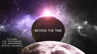 TM NETWORK / BEYOND THE TIME -ingot sequence-