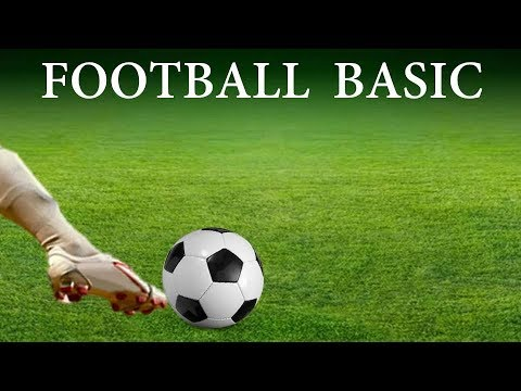 Football Basics & Rules- Explaining Football In A Simple Way