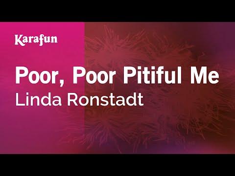 Karaoke Poor, Poor Pitiful Me - Linda Ronstadt *